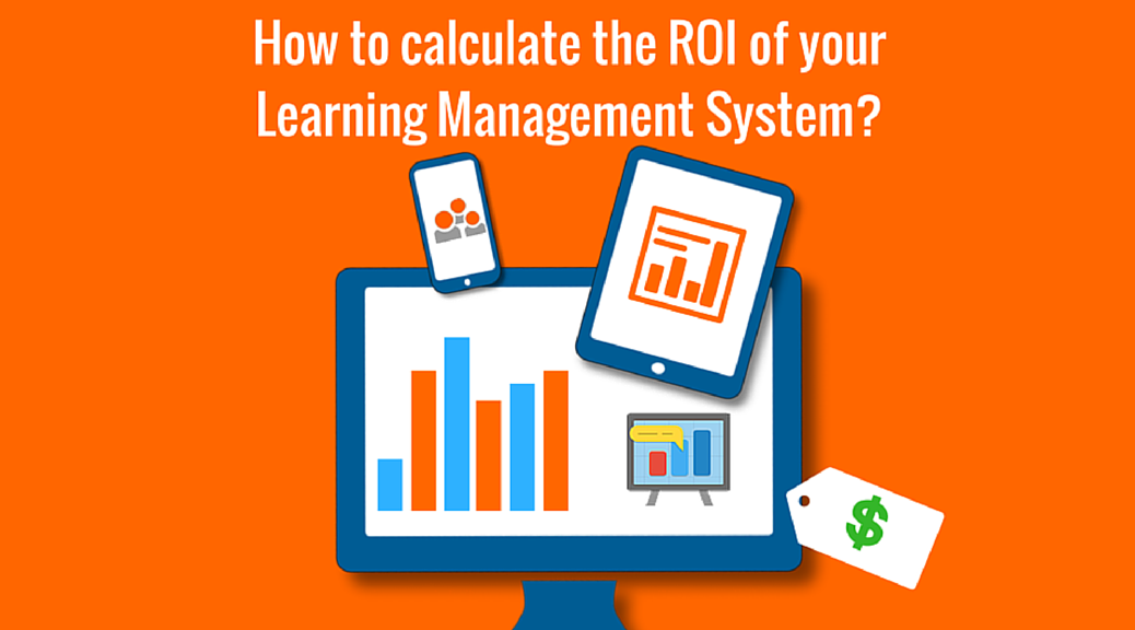 How to calculate the ROI of your Learning Management System