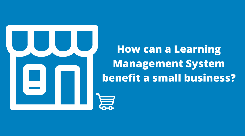 Top 7 LMS Benefits for a Small Business