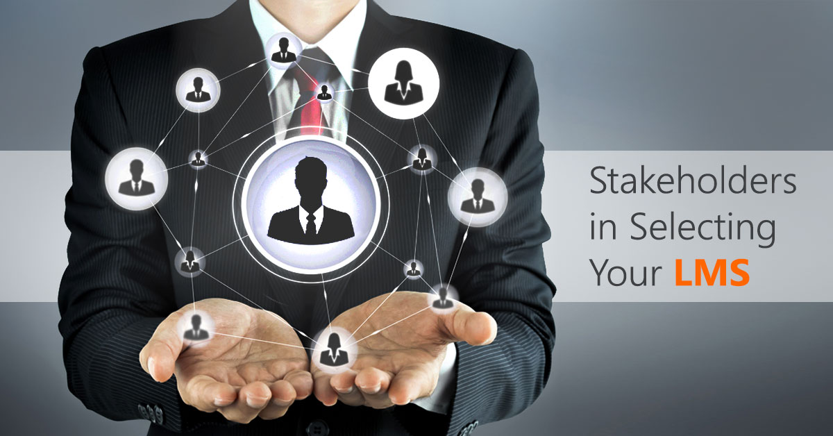 Stakeholders in Selecting Your LMS_SM Post